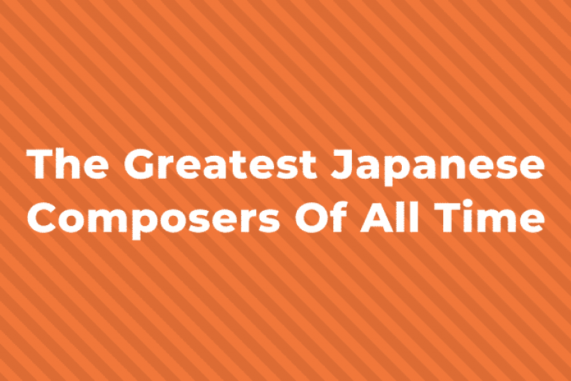 10 of the Greatest Japanese Composers of all Time