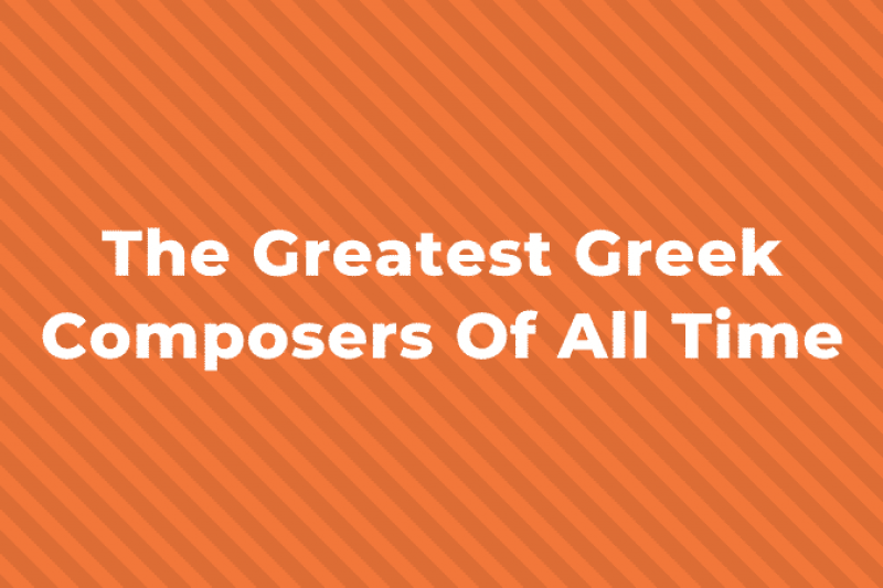 10 of the Greatest Greek Composers of all Time